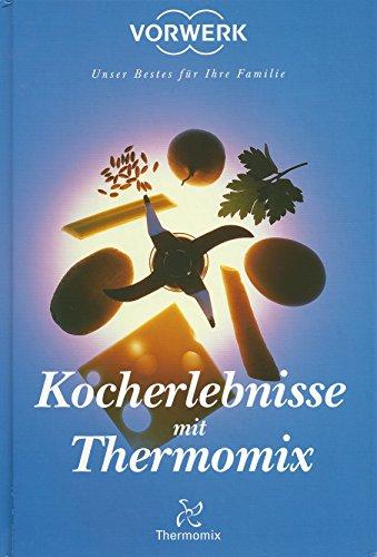 Kocherlebnisse mit Thermomix Original Thermomix Vorwerk TM21 TM5 TM31 Grundkochbuch NEU
