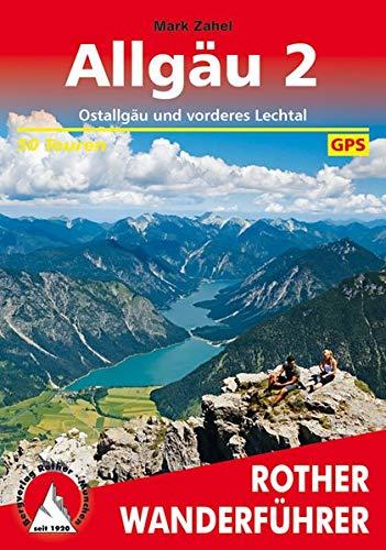 Allgäu 2: Ostallgäu und vorderes Lechtal. 50 Touren. Mit GPS-Tracks (Rother Wanderführer)