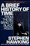 A Brief History of Time: From the Big Bang to Black Holes by Stephen Hawking (1990-06-01)
