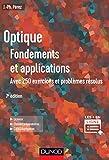 Optique - Fondements et applications - 7e éd - Avec 250 exercices et problèmes résolus - Dunod - 26/07/2017
