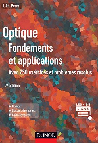 Optique : Fondements et applications - 7e d - Avec 250 exercices et problmes rsolus