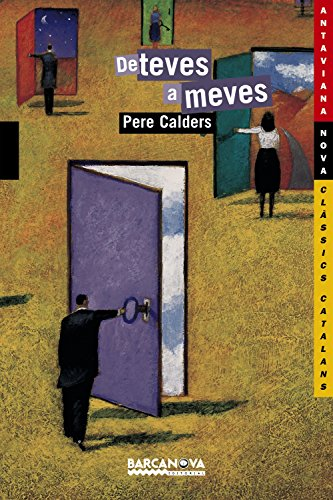 De teves a meves (Llibres Infantils I Juvenils - Antaviana - Antaviana Clàssics Catalans) por Pere Calders