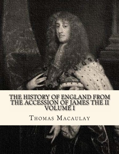 The History of England from the Accession of James the II: Volume 1