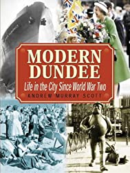 Modern Dundee: Life in the City Since World War Two