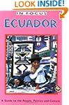 Ecuador in Focus: A Guide to the Peop...
