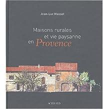 Maisons rurales et vie paysanne en Provence