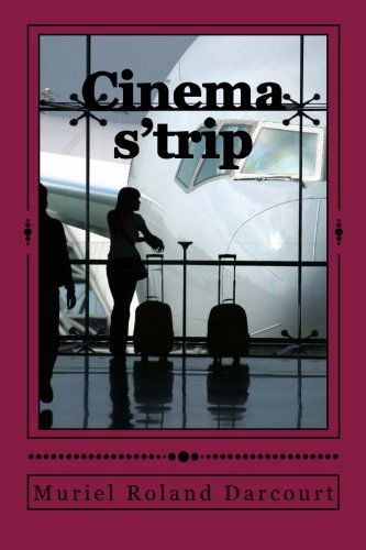 Cinema s'trip: Chronique du Tournage d'un Film