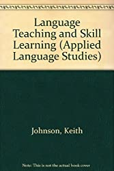 Language Teaching and Skill Learning (Applied Language Studies)