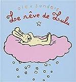 rêve de Lulu (Le) | Sanders, Alex (1964-....). Auteur