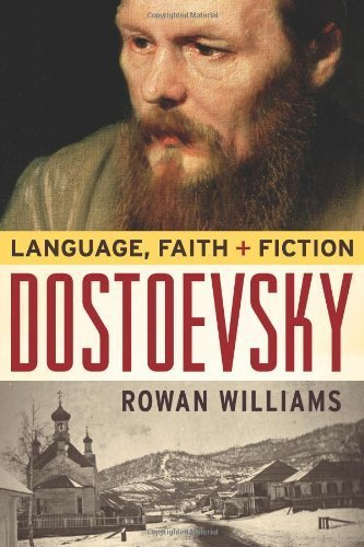 Dostoevsky: Language, Faith, and Fiction (Making of the Christian Imagination) 1st (US) F edition by Williams, Rowan (2008) Hardcover
