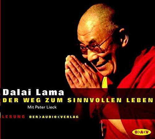 Dalai Lama: Der Weg zum sinnvollen Leben