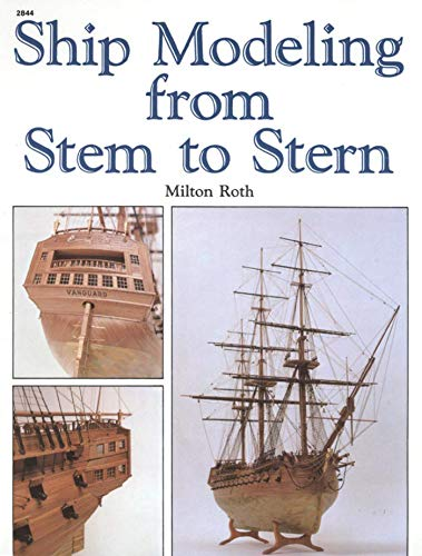 Ship Modeling from Stem to Stern por Milton Roth
