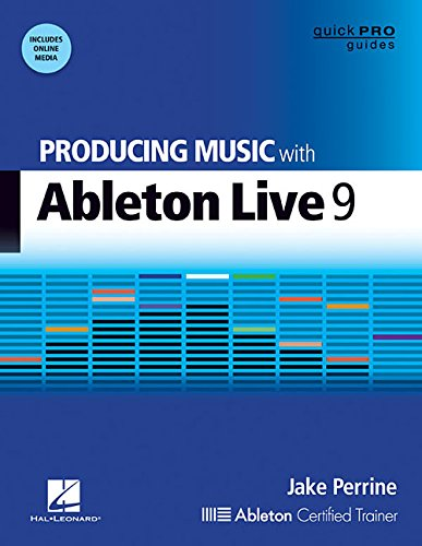 Perrine Jake Producing Music with Ableton Live 9 Quick Pro Bk/DVD (Quick Pro Guides Book/DVD Rom)