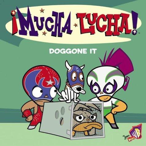 Mucha Lucha!: Doggone It par Catherine Hapka