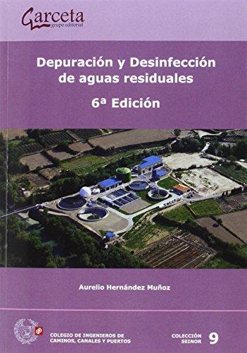 Depuración y desinfección de aguas residuales. 6ª Edición por Aurelio Hernández Muñoz