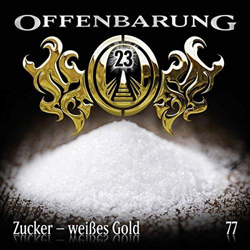 Offenbarung 23 - Folge 77: Zucker - weißes Gold.