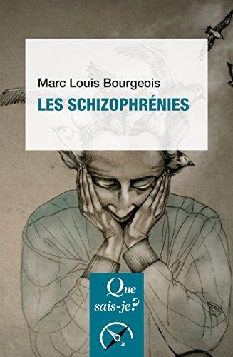 Les schizophrnies:  Que sais-je ?  n 3491