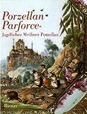 Porzellan Parforce: Jagdliches Meissner Porzellan