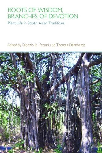 Roots of Wisdom, Branches of Devotion: Plant Life in South Asian Traditions