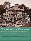 North Shore Chicago - Houses Of The Lakefront Suburbs, 1890-1940