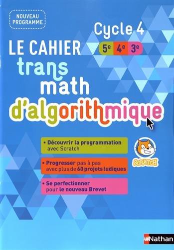 Le cahier Transmath d'algorithmique Cycle 4 (5e/4e/3e)