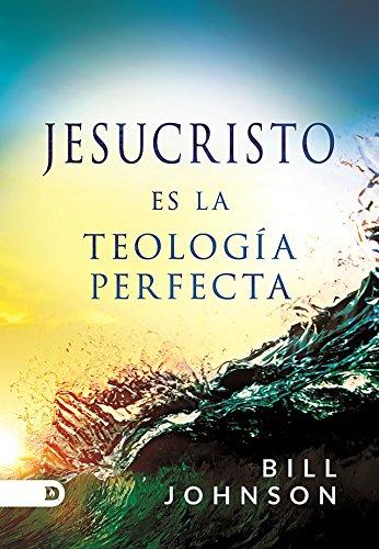 Jesucristo es la Teología Perfecta
