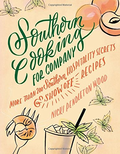 southern-cooking-for-company-more-than-200-southern-hospitality-secrets-and-show-off-recipes
