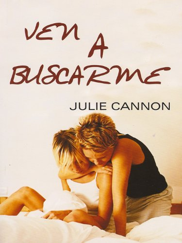 Ven a buscarme (Salir del armario nº 133) por Julie Cannon