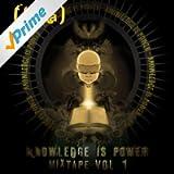 Knowledge is Power Mixtape, Vol. 1 [Explicit]