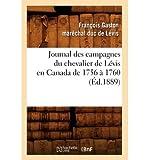 [ JOURNAL DES CAMPAGNES DU CHEVALIER DE LEVIS EN CANADA DE 1756 A 1760 (1889) (FRENCH, ENGLISH) ] Levis, Francois-Gaston Marechal-Duc De (AUTHOR ) Mar-26-2012 Paperback