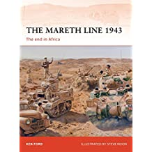 The Mareth Line 1943: The end in Africa (Campaign, Band 250)
