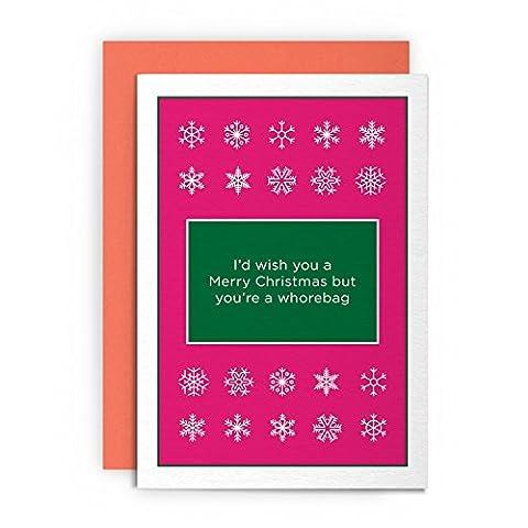 Funny Rude Humorvolle–Erste Fucking Karte I Saw I 'd Wish You A Merry Weihnachten, aber sie ein whorebag sich–Grußkarte Erwachsene reife rose