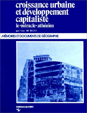 Croissance urbaine et développement capitaliste, le miracle athénien par G. Burgel