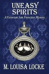 Uneasy Spirits: A Victorian San Francisco Mystery by M. Louisa Locke (2011-10-10)