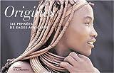 Origines : 365 Pensées de sages africains