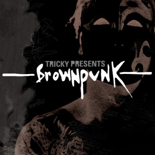 Tricky Presents Brownpunk