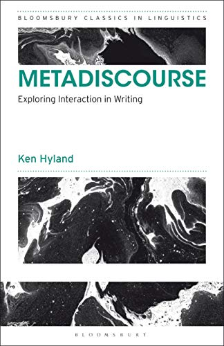 Metadiscourse: Exploring Interaction in Writing (Bloomsbury Classics in Linguistics) (English Edition)