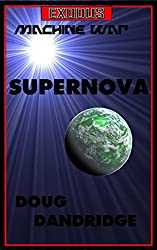 Exodus: Machine War: Book 1: Supernova. (English Edition)
