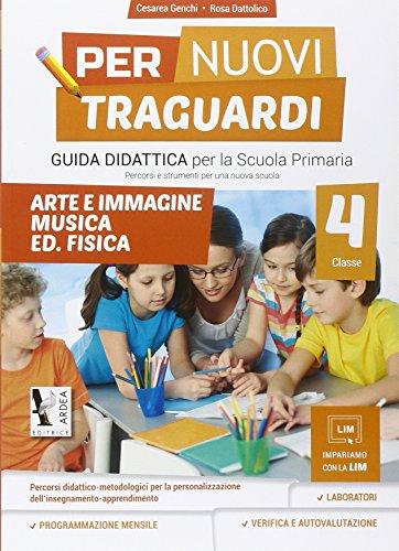 Per nuovi traguardi. Arte e immagine, musica. Per la scuola elementare. Con CD-ROM: 4