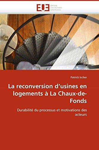 La reconversion d''usines en logements à La Chaux-de-Fonds par Patrick Ischer