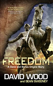 Freedom: A Dane and Bones Origins Story (The Dane And Bones Origins Series Book 1) by [Wood, David, Sweeney, Sean]