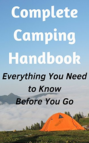 Book cover image for Complete Camping Handbook: Everything You Need to Know – Before You Go