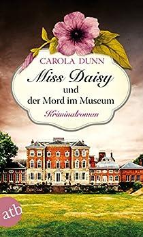 Miss Daisy und der Mord im Museum: Kriminalroman (Miss Daisy ermittelt 8)