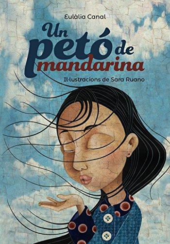 Un petó de mandarina (Llibres Infantils I Juvenils - Pluja De Llibres +10) por Eulàlia Canal