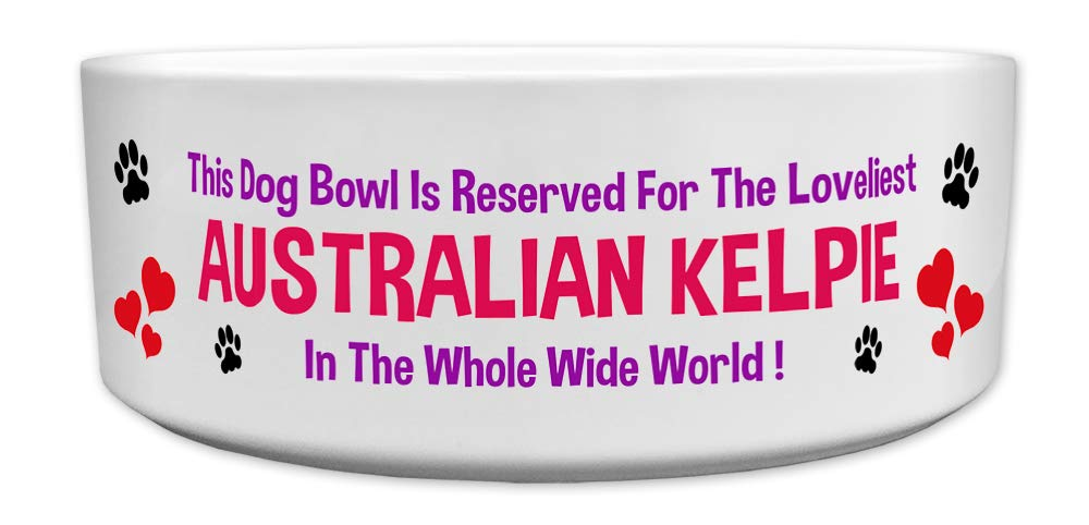 Fresh Publishing Ltd 'This Dog Bowl Is Reserved For The Loveliest Australian Kelpie In The Whole Wide World', Dog Breed Theme, Ceramic Bowl, Size 176mm D x 72mm H approximately.
