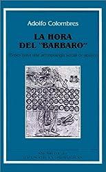 Hora del Barbaro: Bases Para Una Antropologia Social de Apoyo, La
