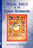 Heraldic aspects of the German Reformation (Geschichte - Kirchengeschichte - Reformation)