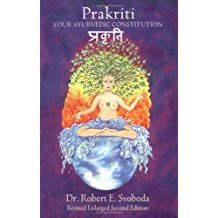 Prakriti: Your Ayurvedic Constitution (Your Ayurvedic Constitution Revised Enlarged Second Edition) by Dr. Robert Svoboda (1998-06-01)