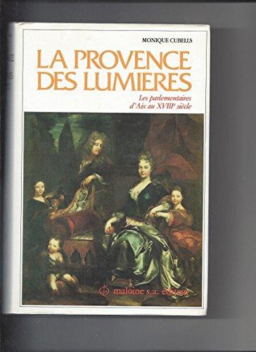 La Provence des Lumières : Les parlementaires d'Aix au 18e siècle