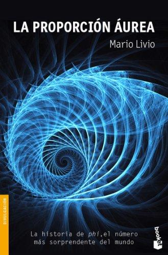 La proporción áurea: La historia de phi, el número más sorprendente del mundo (Divulgación) por Mario Livio